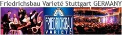 Friedrichsbau Varieté-Theater Stuttgart GERMANY Tom Shanon