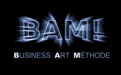 BAM !  BUSINESS–ART–MÉTHODE