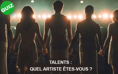 Talents : quel artiste êtes-vous ?