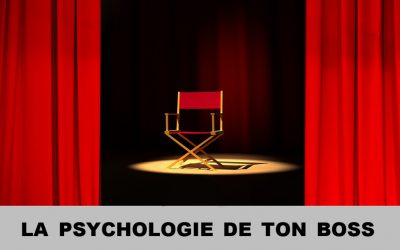 La psychologie de ton boss !